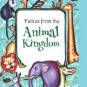 FABLES FROM THE ANIMAL KINGDOM