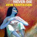 GODS NEVER DIE..