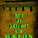 Origin and Early History of the Muslims of Keralam