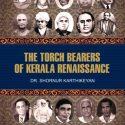 The Torch Bearers Of Kerala Renaissance